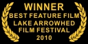 Winner Best Feature Film Lake Arrowhead Film Festival 2010
