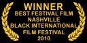 Winner Best Festival Film Nashville Black Int'l 2010