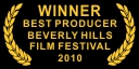 Winner Best Producer Bever;y Hills Film Festival 2010