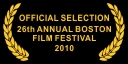 Official Selection 26th Annual Boston Film Festival 2010