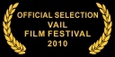 Official Selection Vail Film Festival 2010